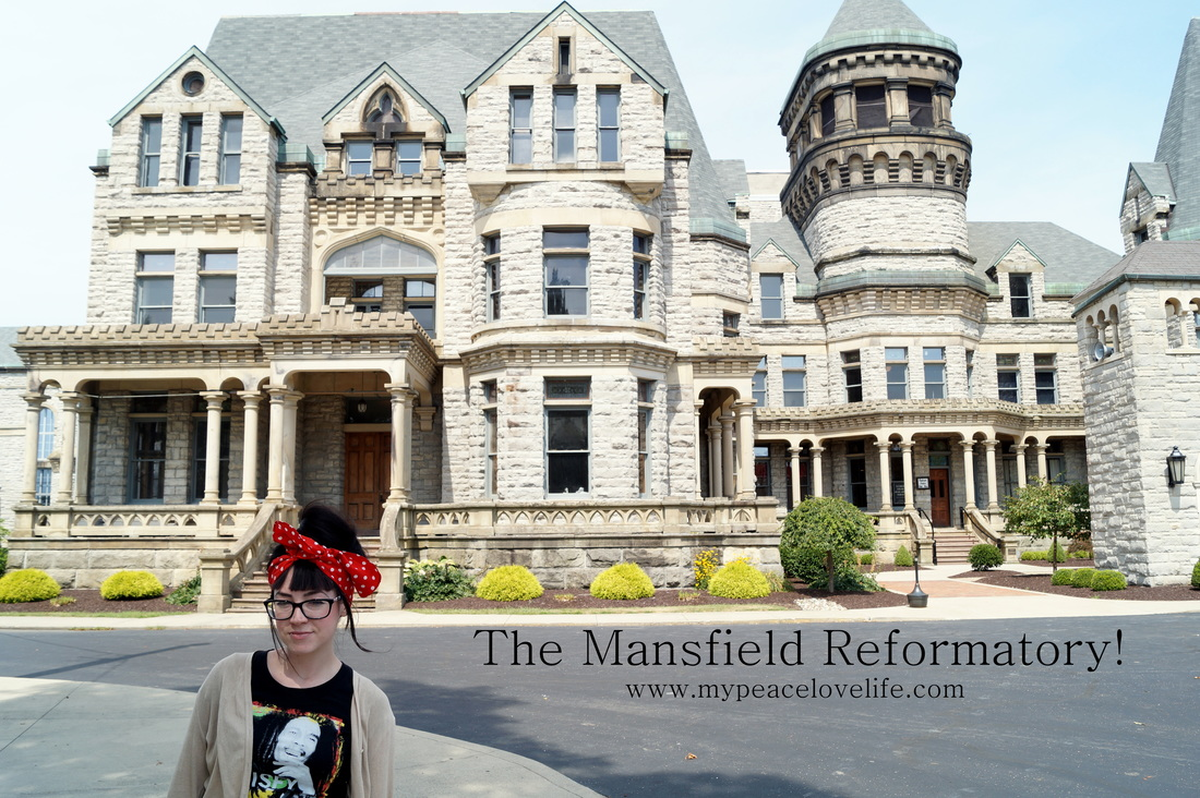 the mansfield reformatory - my peace love life