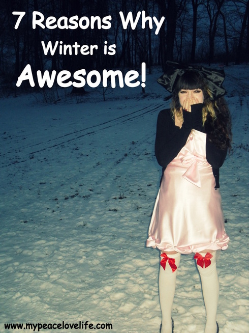 7 Reasons why Winter is Awesome!