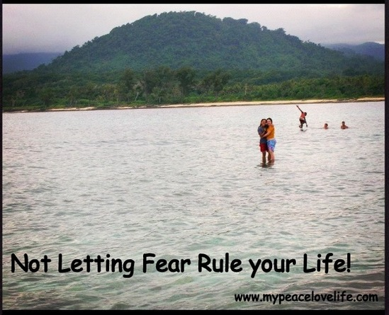 Not letting fear control your life!