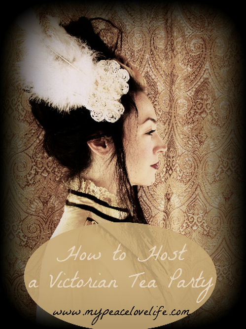 How to Host a Victorian Tea Party
