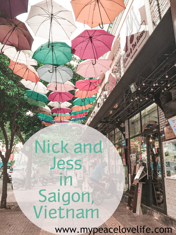 Nick and Jess in Saigon Vietnam-things to do and see, and where to stay while in Saigon